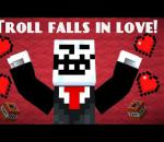 If Troll fell in Love - Minecraft