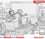 Dont whack your teacher