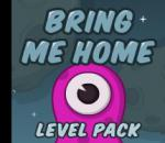 Bring Me Home Level Pack