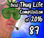 Best Thug Life Compilation of 2016 Part 87