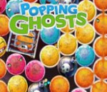 POPPING GHOSTS
