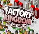 Фабриката - Factory Kingdom
