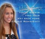 Hannah Montana (miley Cyrus) - You`ll Always Find Your Way Back Home