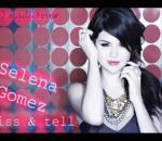 Selena Gomez - Kiss & Tell